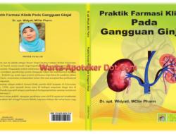 Dr. Apt. Kolonel Laut (K/W) Widyati, M.Clin.Pharm: Buku Praktik Farmasi Klinik Pada Gangguan Ginjal